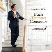 Cover-Bild zu Bach Trumpet Concertos von Höfs, Matthias (Solist)