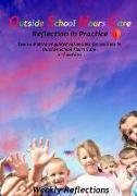 Cover-Bild zu Wood, Wendy (Hrsg.): Outside School Hours Care: Reflection in Practise Volume 1: 12 months of guided reflections for workers in Outside School Hours Care in Australia