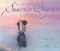 Cover-Bild zu Wood, Douglas: Where the Sunrise Begins