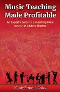 Cover-Bild zu Brentnall-Wood, Wendy: Music Teaching Made Profitable
