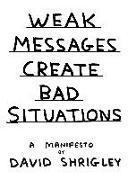 Cover-Bild zu Shrigley, David: Weak Messages Create Bad Situations