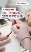 Cover-Bild zu Knecht, Doris: Langsam, langsam, nicht so schnell!