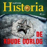 Cover-Bild zu De koude oorlog (Audio Download) von historia, Alles over