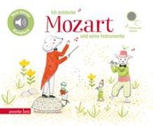 Cover-Bild zu Ich entdecke Mozart und seine Instrumente von Renon, Delphine (Illustr.)