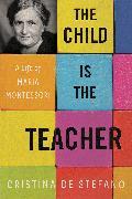 Cover-Bild zu De Stefano, Cristina: The Child Is the Teacher