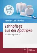 Cover-Bild zu Eitel-Hirschfeld, Hannelore: Zahnpflege aus der Apotheke