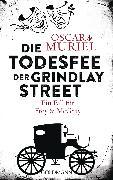 Cover-Bild zu Die Todesfee der Grindlay Street (eBook) von Muriel, Oscar de