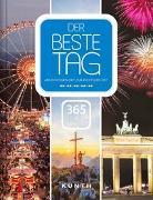 Cover-Bild zu Der beste Tag - 365 x Deutschland von KUNTH Verlag (Hrsg.)