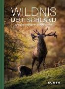 Cover-Bild zu Wildnis Deutschland von KUNTH Verlag (Hrsg.)