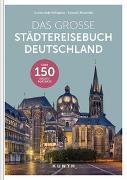 Cover-Bild zu Das große Städtereisebuch Deutschland von KUNTH Verlag (Hrsg.)