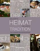 Cover-Bild zu Geliebte Heimat, gelebte Tradition von KUNTH Verlag (Hrsg.)