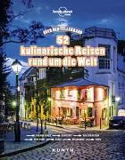 Cover-Bild zu Über den Tellerrand - 52 kulinarische Reisen rund um die Welt (Lonely Planet) von KUNTH Verlag (Hrsg.)