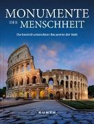 Cover-Bild zu Monumente der Menschheit von KUNTH Verlag (Hrsg.)