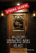 Cover-Bild zu Streng geheim: Die coolsten Speakeasy Bars der Welt von KUNTH Verlag (Hrsg.)