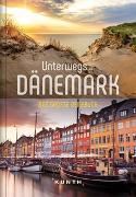 Cover-Bild zu Unterwegs in Dänemark von KUNTH Verlag (Hrsg.)