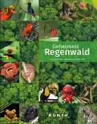 Cover-Bild zu Geheimnis Regenwald von KUNTH Verlag (Hrsg.)