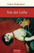 Cover-Bild zu Tschechow, Anton: Von der Liebe