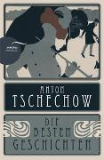 Cover-Bild zu Tschechow, Anton: Anton Tschechow - Die besten Geschichten