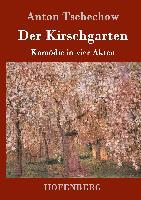 Cover-Bild zu Tschechow, Anton: Der Kirschgarten