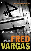 Cover-Bild zu Vargas, Fred: Have Mercy On Us All