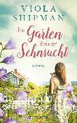 Cover-Bild zu Im Garten deiner Sehnsucht von Shipman, Viola