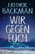 Cover-Bild zu Wir gegen euch von Backman, Fredrik