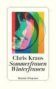 Cover-Bild zu Kraus, Chris: Sommerfrauen, Winterfrauen