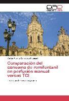 Cover-Bild zu Comparación del consumo de remifentanil en perfusión manual versus TCI von Carcausto Huamaní, Carlos Alberto