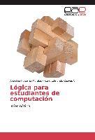 Cover-Bild zu Lógica para estudiantes de computación von Feliciano Morales, Angelino