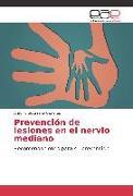 Cover-Bild zu Prevención de lesiones en el nervio mediano von Solórzano Cisneros, Antonio