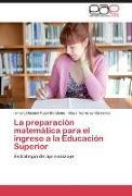 Cover-Bild zu La preparación matemática para el ingreso a la Educación Superior von Pujol Bandomo, Ismery Dayami