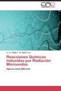 Cover-Bild zu Reacciones Químicas Inducidas por Radiación Microondas von Madriz, Lorean