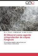 Cover-Bild zu El Glicerol como agente crioprotector de cepas fúngicas von Pérez C., Melisa I.