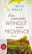 Cover-Bild zu Das zauberhafte Weingut in der Provence von Kelly, Ruth
