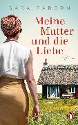 Cover-Bild zu Meine Mutter und die Liebe (eBook) von Paborn, Sara