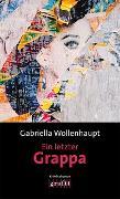 Cover-Bild zu Ein letzter Grappa von Wollenhaupt, Gabriella