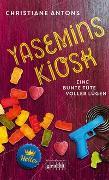 Cover-Bild zu Yasemins Kiosk - Eine bunte Tüte voller Lügen von Antons, Christiane