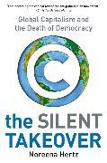 Cover-Bild zu Hertz, Noreena: The Silent Takeover