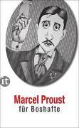 Cover-Bild zu Proust, Marcel: Marcel Proust für Boshafte