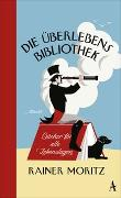 Cover-Bild zu Moritz, Rainer: Die Überlebensbibliothek
