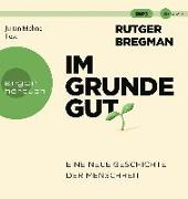 Cover-Bild zu Bregman, Rutger: Im Grunde gut