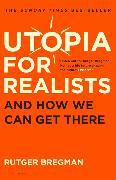 Cover-Bild zu Bregman, Rutger: Utopia for Realists