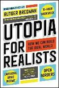 Cover-Bild zu Bregman, Rutger: Utopia for Realists: How We Can Build the Ideal World