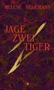 Cover-Bild zu Hegemann, Helene: Jage zwei Tiger