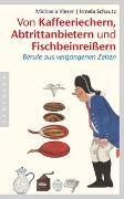 Cover-Bild zu Vieser, Michaela: Von Kaffeeriechern, Abtrittanbietern und Fischbeinreißern