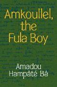 Cover-Bild zu Bâ, Amadou Hampâté: Amkoullel, the Fula Boy