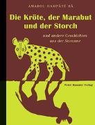 Cover-Bild zu Bâ, Amadou Hampaté: Die Kröte, der Marabut und der Storch und andere Geschichten aus der Savanne