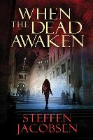 Cover-Bild zu Jacobsen, Steffen: When the Dead Awaken