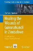 Cover-Bild zu Healing the Wounds of Gukurahundi in Zimbabwe von Ngwenya, Dumisani