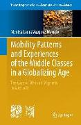 Cover-Bild zu Mobility Patterns and Experiences of the Middle Classes in a Globalizing Age von Vazquez Maggio, Monica Laura